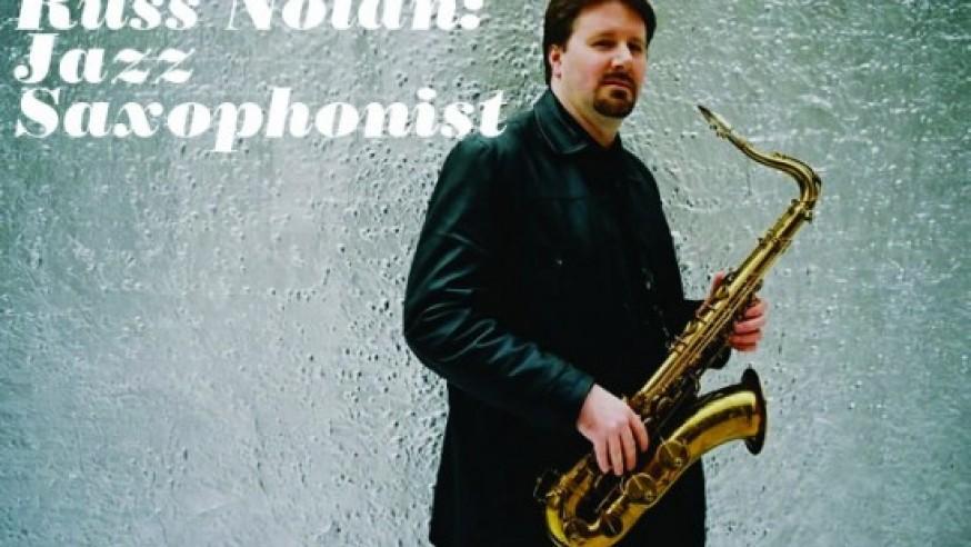 Russ Nolan: Jazz Saxophonist